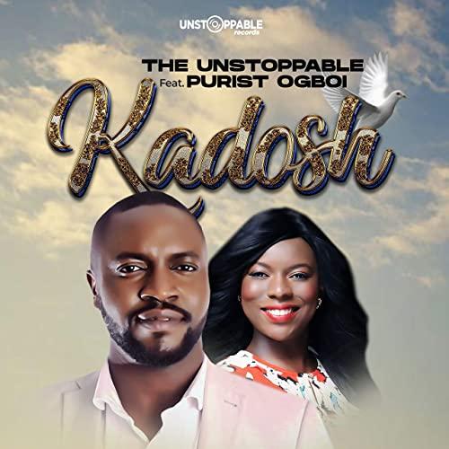 Kadosh || The Unstoppable Ft.Purist Ogboi || Praizenation.com