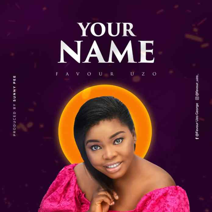 Favour Uzo || Your Name || Praizenation.com