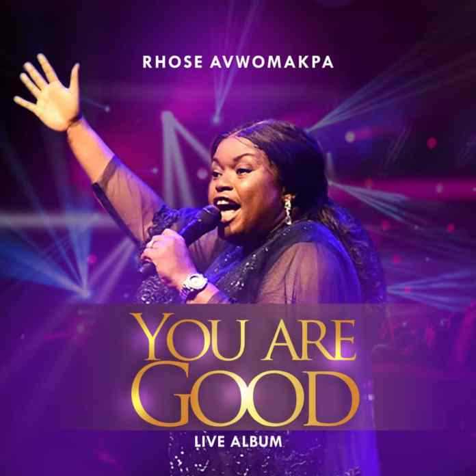 You Are Good live || RHOSE AVWOMAKPA || Praizenation.com
