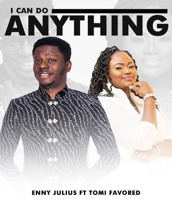 I Can Do Anything || Enny Julius Feat. Tomi Favored || Praizenation.com mp3 image jpg