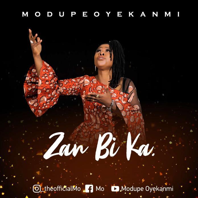 Zan Bi Ka || Modupe Oyekanmi || Praizenation.com.mp3