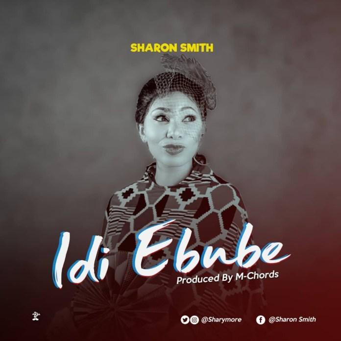 Idi-Ebube-Sharon-Smith-Prod-By-M-Chords-Praizenation-com_-mp3