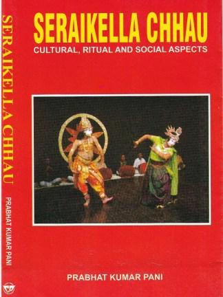 Seraikella Chhau - Cultural, Ritual and Social Aspects