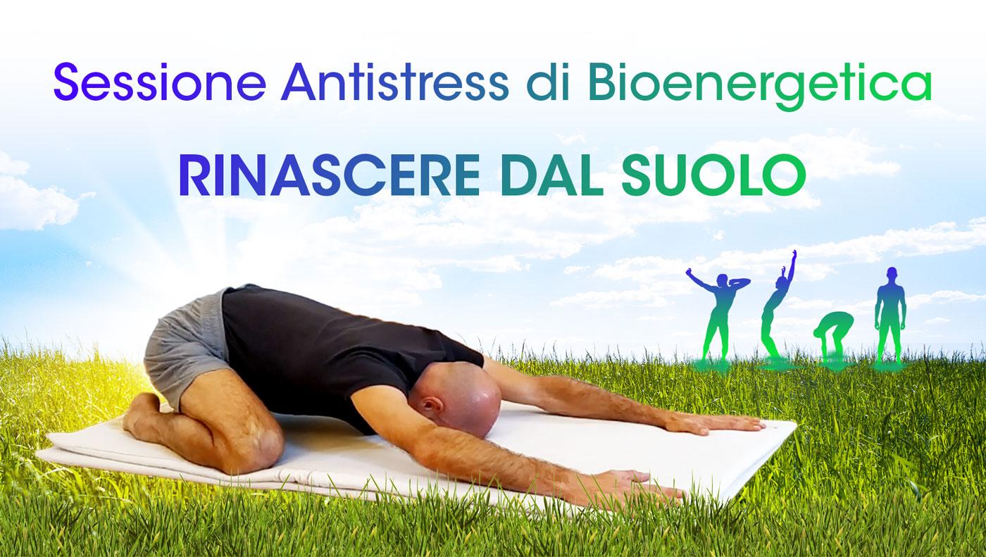 Rinascere dal suolo - Pratica Bioenergetica