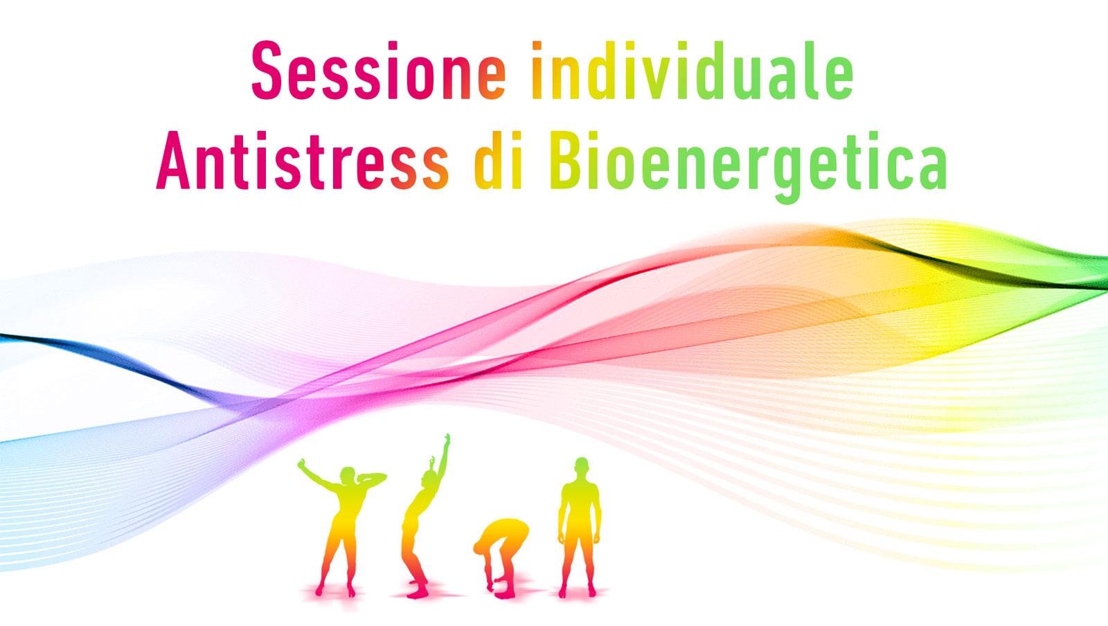 Sessione antistress di Pratica Bioenergetica