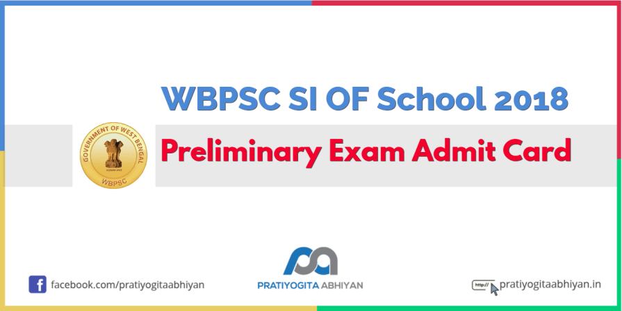 WBPSC SI OF School 2018 Preliminary Exam Admit Card