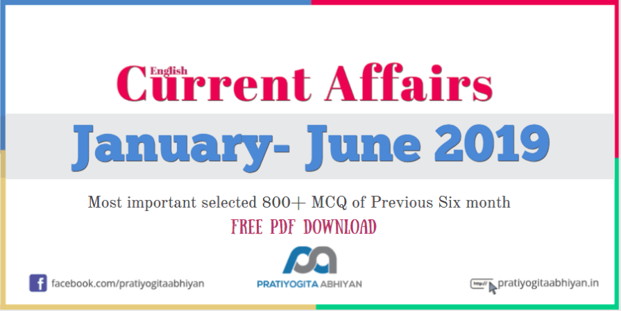 Previous 6 Month's 800+ Important Current Affairs PDF (January-June 2019)