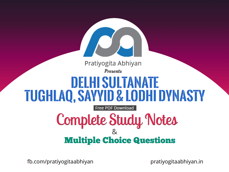Delhi Sultanate- Tughlaq, Sayyid & Lodhi Dynasty (Notes+MCQ)