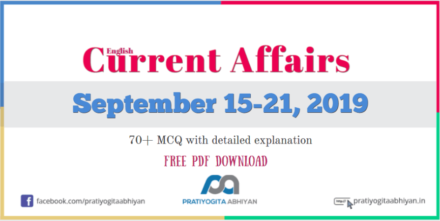 Current Affairs GK MCQ: 15-21 September 2019 PDF Download