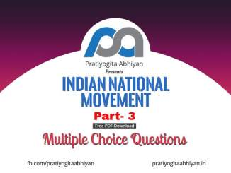 500+ MCQ on Indian National Movement Part- III Free PDF Download