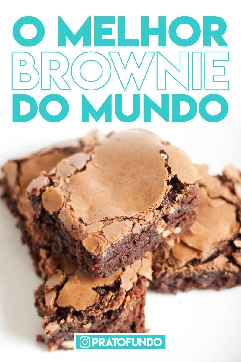 O Melhor Brownie do Mundo com Muito Chocolate