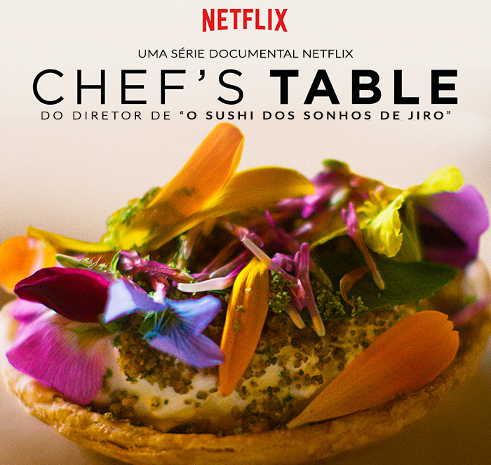 Chef's Table: Série Original do Netflix sobre Gastronomia