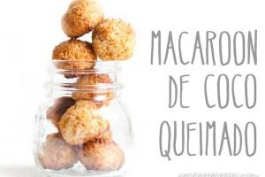 Receita: Macaroon de Coco Queimado