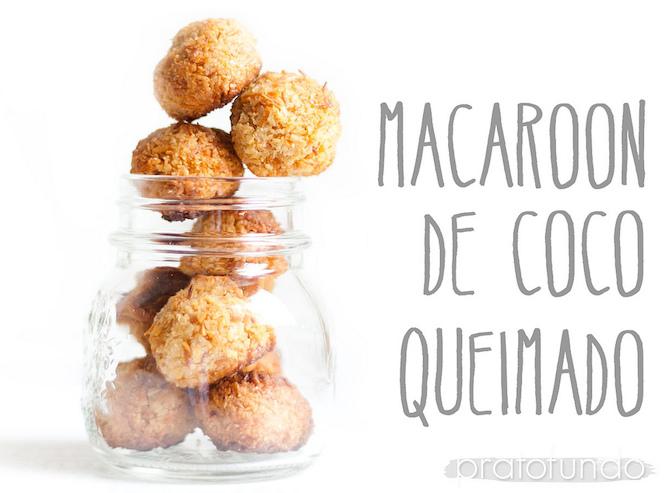 Receita: Macaroon de Coco Queimado via PratoFundo.com
