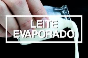 Como se faz: Leite Evaporado por PratoFundo.com