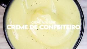 Como se Faz: Creme de Confeiteiro Prático (Crème Pâtissière)