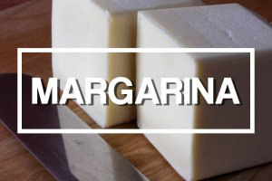 Ingredientes: O que é Margarina?
