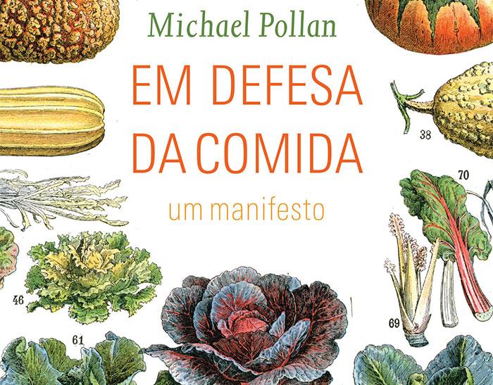"""Resenha: """"Em Defesa da Comida"""" de Michael Pollan"""