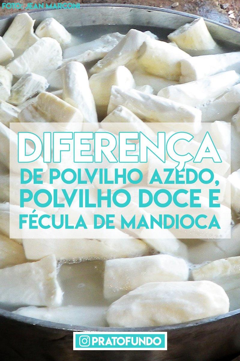 Diferenças de Polvilho Azedo, Doce e Fécula de Mandioca por PratoFundo.com