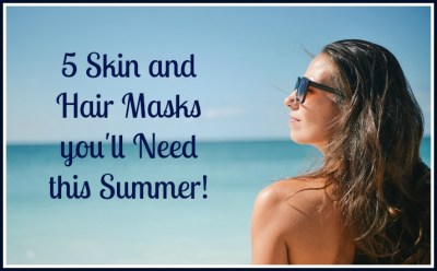 Skin and Hair Masks for Summer
