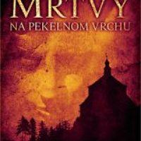 Historická detektívka, ktorá vám nedá spať: Juraj Červenák – Mŕtvy na Pekelnom vrchu (recenzia)