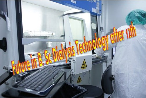 Future in B. Sc Dialysis Technology after 12th