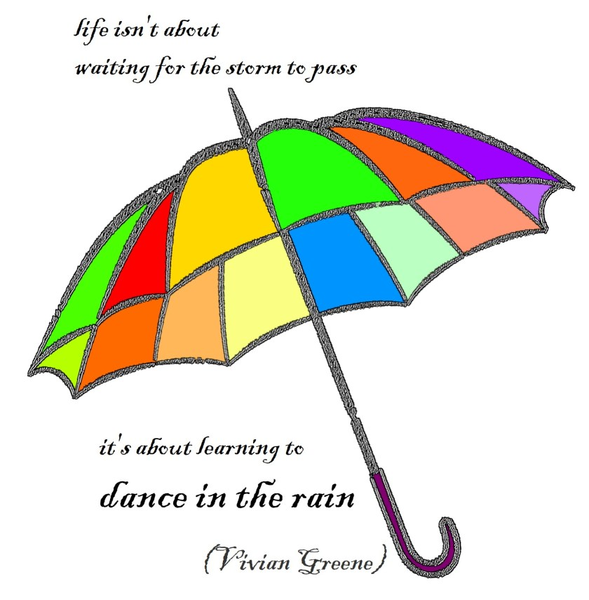 Life is about dancing in the rain