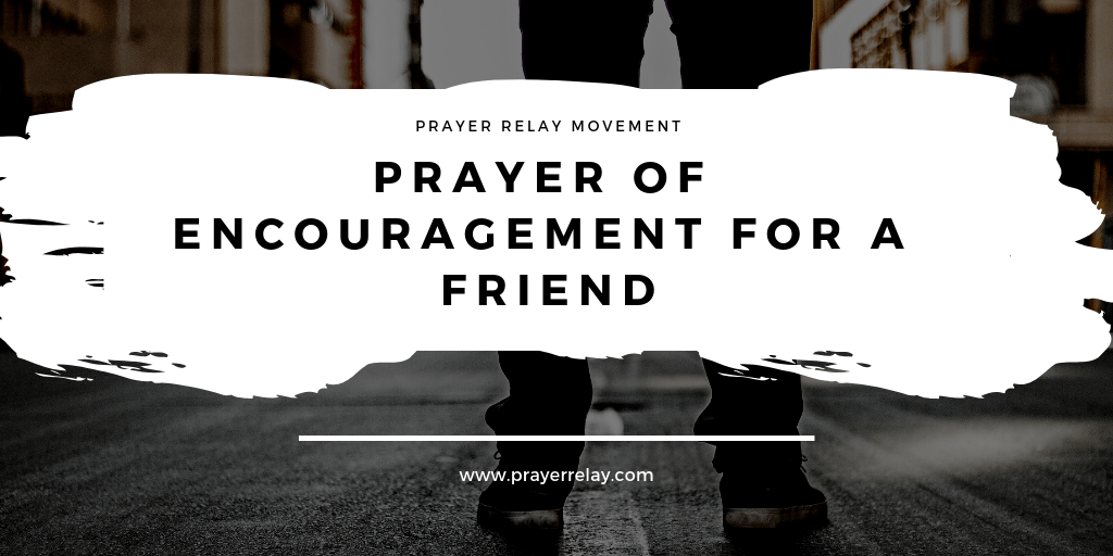 Prayer of Encouragement for a Friend 3