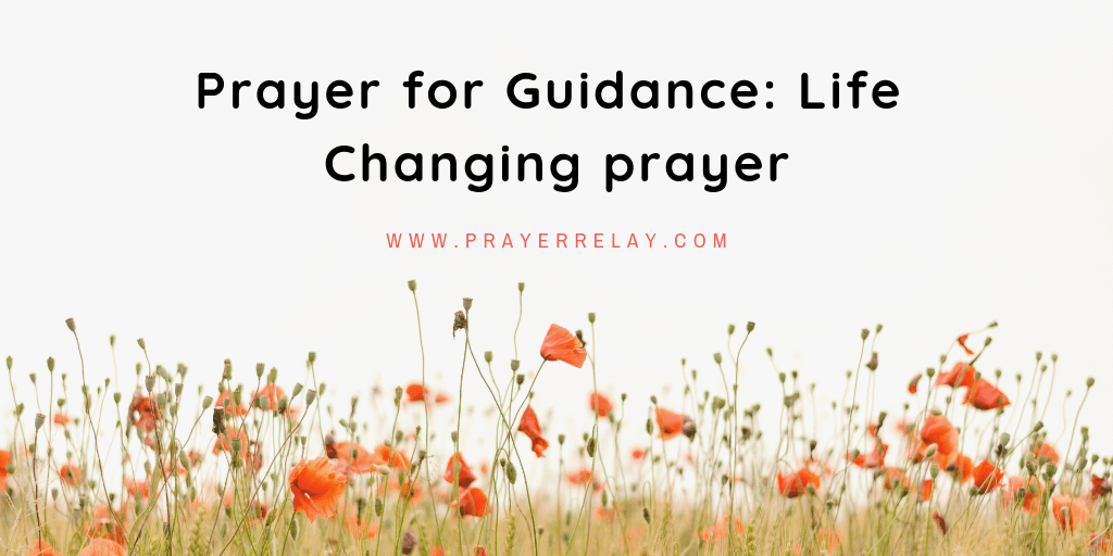 Prayer for guidance: life changing prayer