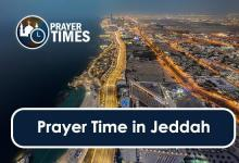Photo of Prayer time Jeddah, Prayer Timings in Jeddah Today, Salah time in jeddah