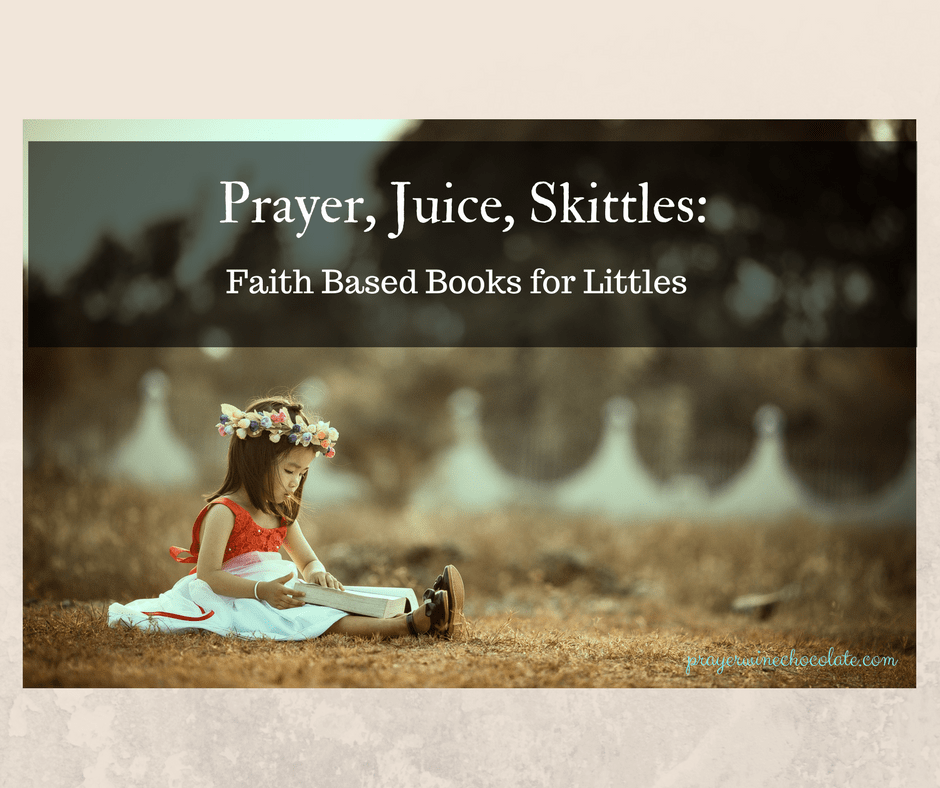 Prayer, Juice, Skittles- Faith Based Books for Littles