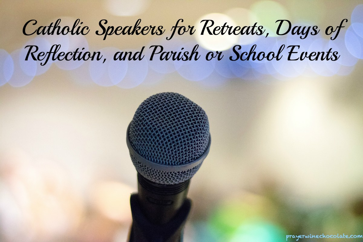 Catholic Speakers for Retreats, Days of Reflection, and Parish or School Events