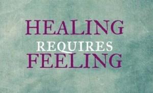 healing-requires-feeling
