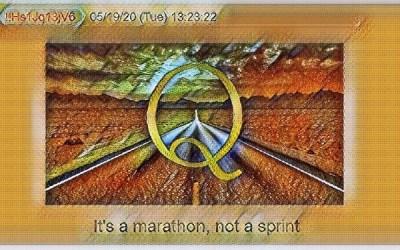 Qanon May 25, 2020 – It's a Marathon Not a Sprint