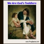 We Are God's Toddlers
