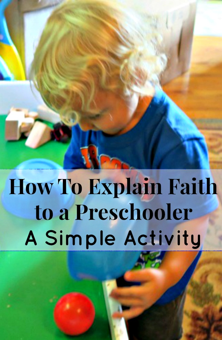 How To Explain Faith to a Preschooler - A Simple Activity