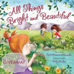 All Things Bright and Beautiful {Picture Book Giveaway!}