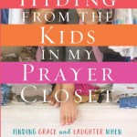 Hiding From the Kids in My Prayer Closet (Book Review)