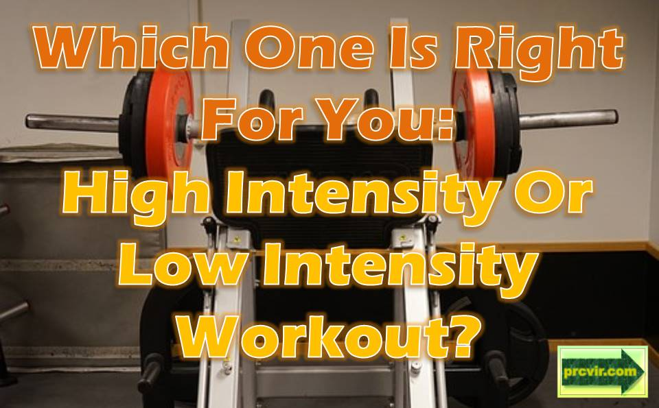 high intensity or low intensity workouts