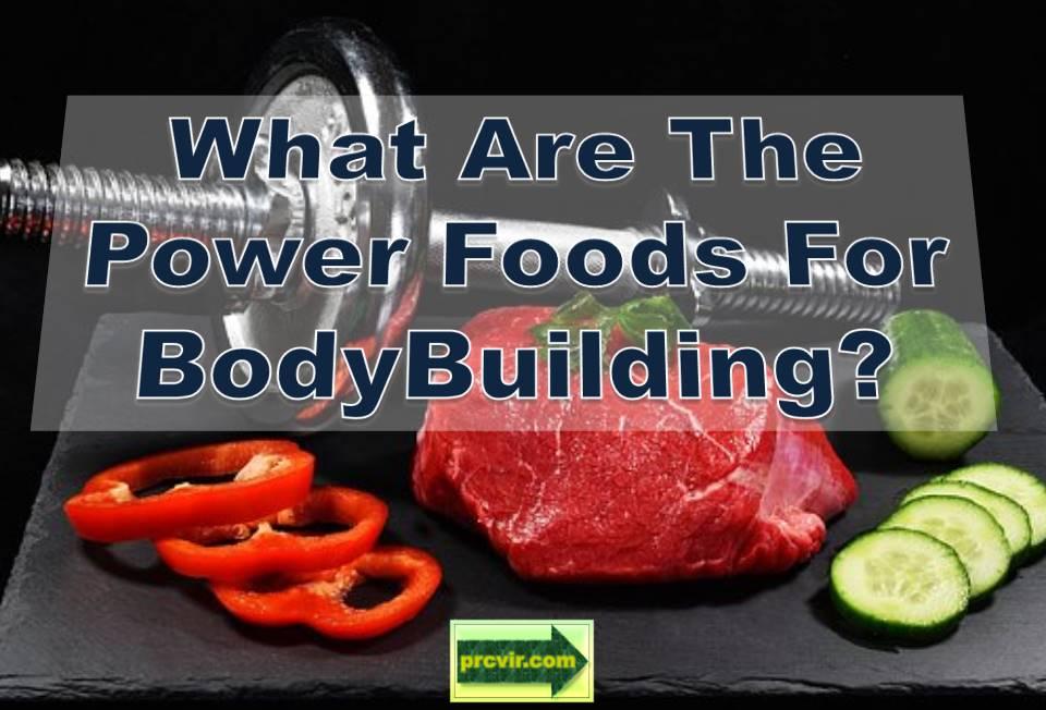 power foods for bodybuilding
