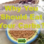 eat your carbs