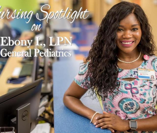Ebony Was Able To Work Immediately After Graduating As An Lpn By Participating In Vumcs Lpn Transition To Practice Program She Is Already Working On The