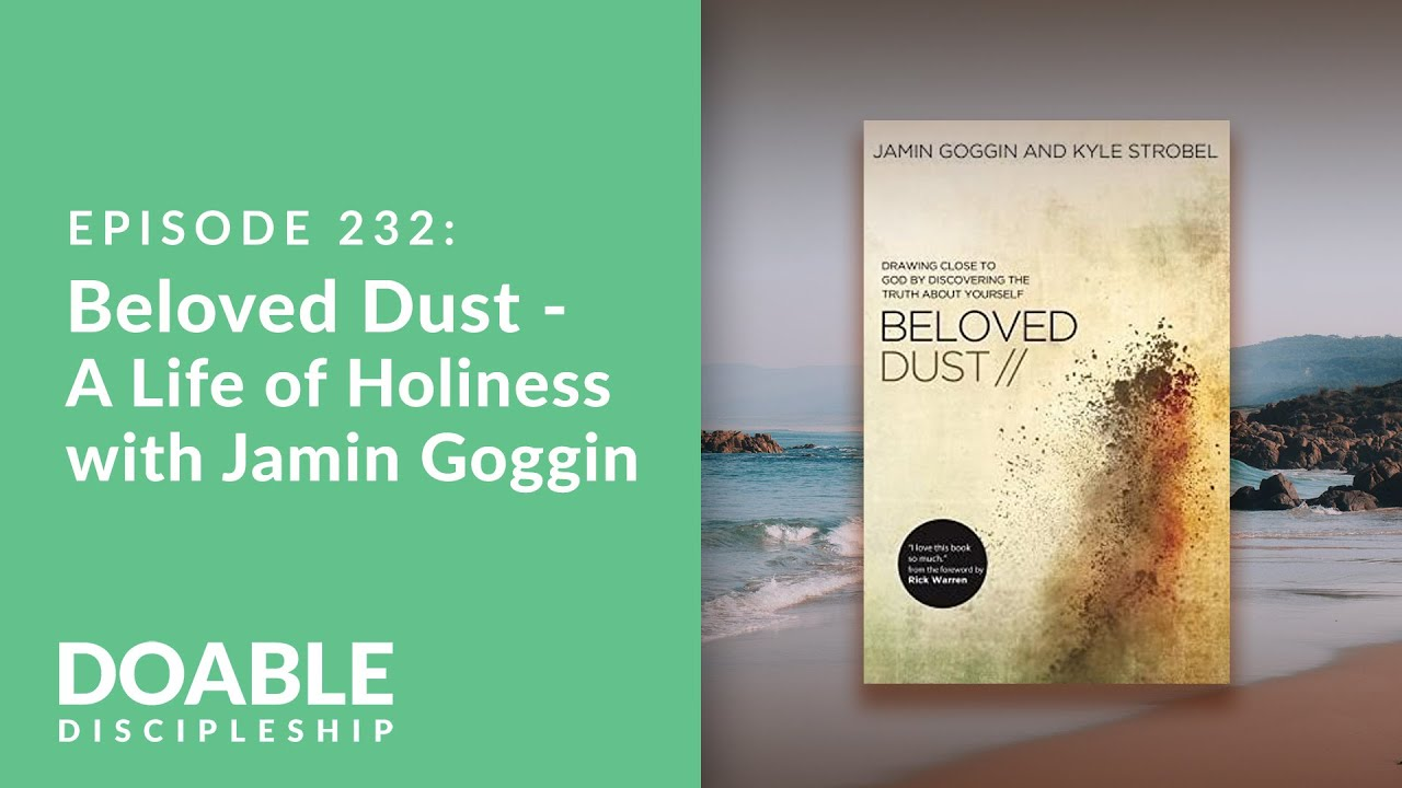 Episode-232-Beloved-Dust-A-Life-of-Holiness-with-Jamin-Goggin