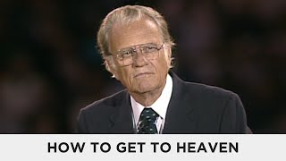 How-to-Get-to-Heaven-Billy-Graham-Classic-Sermon