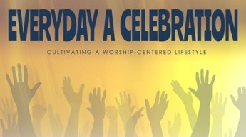 Every Day a Celebration (Worship Series)