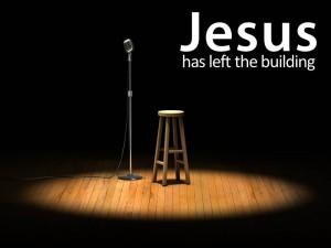 Jesus Left Building 2