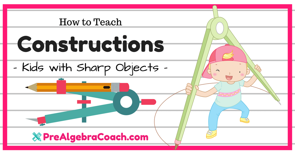 Constructions – Kids with Sharp Objects