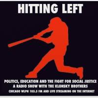 This week's Hitting Left with the Klonsky brothers. Exclusive interview with Yonatan Shipira. The journey of an Israeli from helicopter pilot to peace activist and musician. And Chicago education activist and musician Matt Farmer.