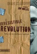 Shane Claiborne's The IrresistibleRevolution