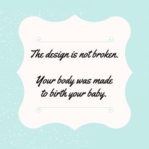 birth design is not broken